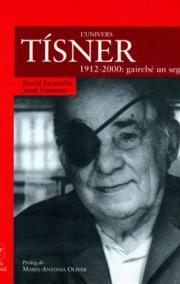 L'univers Tísner. 1912-2000: gairebé un segle