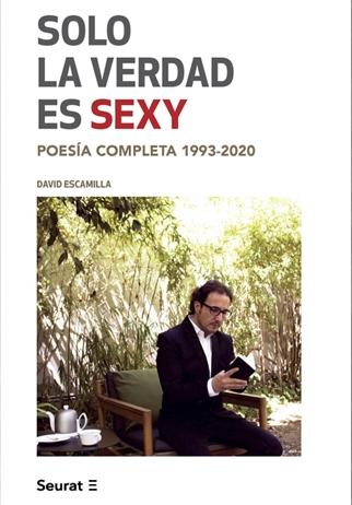 """""""Solo la verdad es sexy. Poesía Completa 1993-2020"""""""
